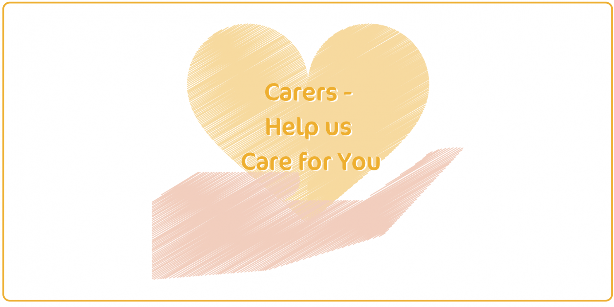 Carers - Help us Care for You